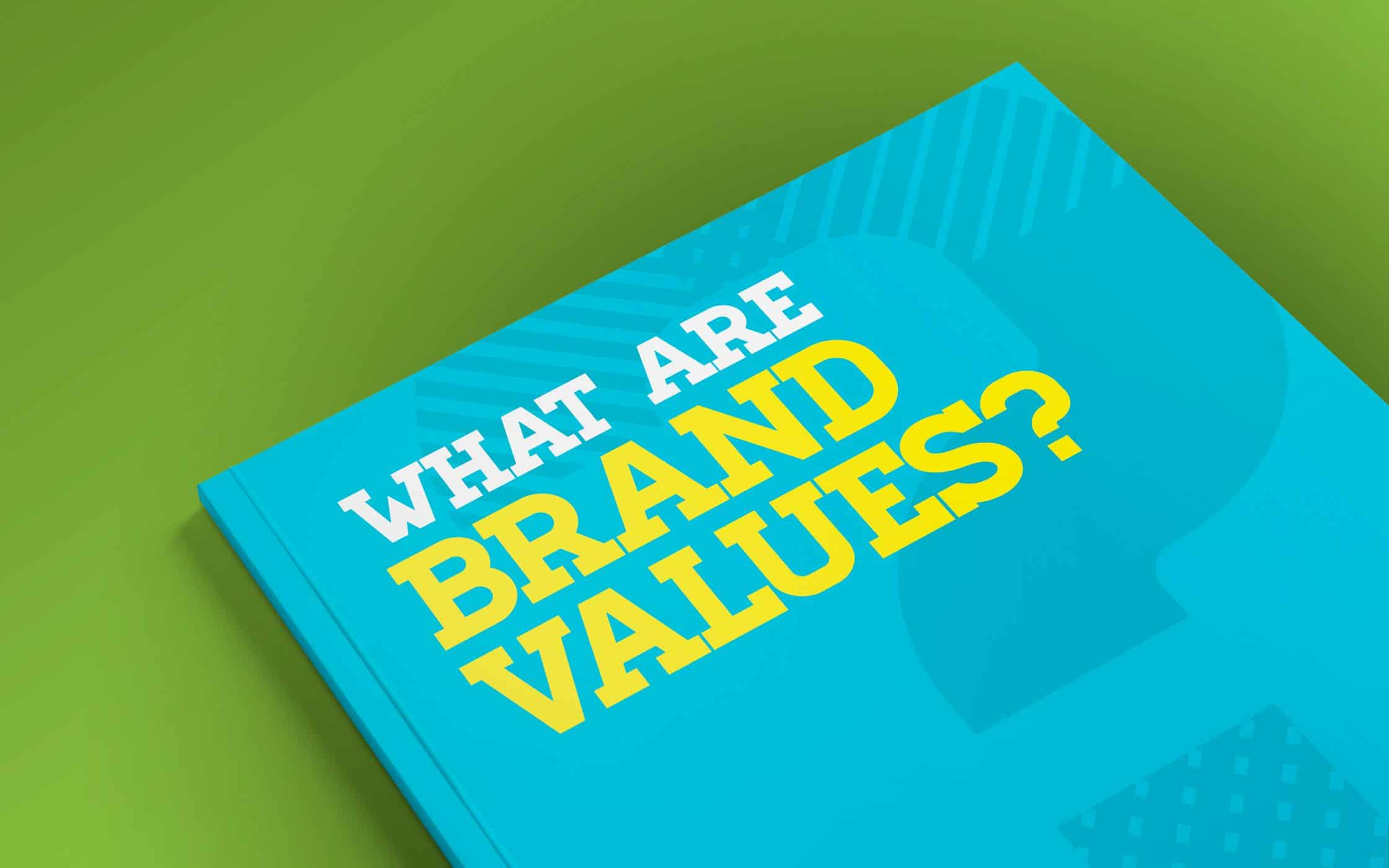 The Search For Value: Defining Clear Brand Values For Your